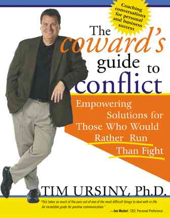 The Coward's Guide to Conflict By Ursiny, Timothy E.