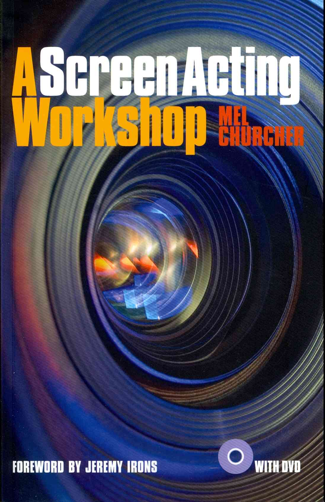 A Screen Acting Workshop By Churcher, Mel/ Irons, Jeremy (FRW)