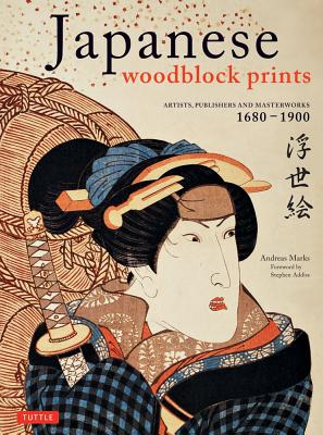 Japanese Woodblock Prints By Marks, Andreas/ Addiss, Stephen (FRW)